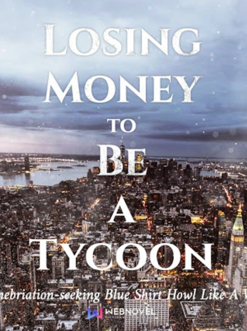 Losing Money to Be a Tycoon